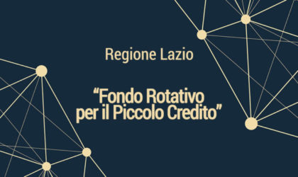 POR FESR 2014/2020. Azioni 3.3.1, 3.6.1 e 4.2.1. Fondo Rotativo per il Piccolo Credito. Finanziamento a tasso agevolato per favorire l'accesso al credito.